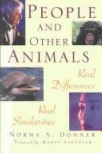 People and Other Animals : Real Differences, Real Similarities