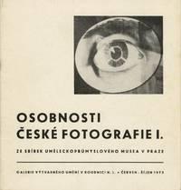 OSOBNOSTI CESKÉ FOTOGRAFIE I:; ze sbírek Um leckopr myslového musea v Praze: Galerie výtvarného um ni v Roundnici n.L., erven - ijen 1973