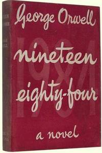 Nineteen Eighty-Four [1984] by  George [Eric Arthur Blair] Orwell - 1st Edition - 1949 - from Idler Fine Books (SKU: 001651)