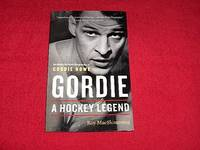 Gordie : A Hockey Legend An Unauthorized Biography of Gordie Howe