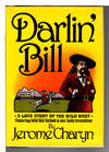 image of DARLIN' BILL: A Love Story of the Wild West.