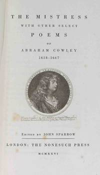 The Mistress With Other Select Poems of Abraham Cowley 1618-1667. Ed by John Sparrow