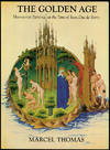 The Golden Age : Manuscript Painting at the Time of Jean, Duc de Berry