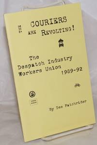 The Couriers Are Revolting! The Despatch Industry Workers Union, 1989-92