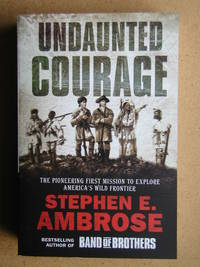 image of Undaunted Courage: The Pioneering First Mission to Explore America's Wild Frontier.