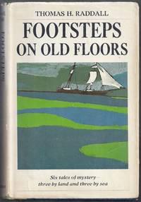 Footsteps on Old Floors. True Tales of Mystery
