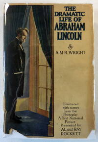 The Dramatic Life of Abraham Lincoln. Photoplay Edition