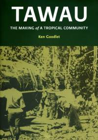 Tawau: The Making of a Tropical Community by Ken Goodlet - Hardcover - 2010 - from The Penang Bookshelf and Biblio.com