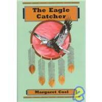 The Eagle Catcher (Arapaho Indian Mysteries)