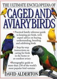 The Ultimate Encyclopedia of Caged and Aviary Birds by  David Alderton - Paperback - from World of Books Ltd and Biblio.com
