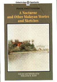 A Nocturne and Other Malayan Stories and Sketches