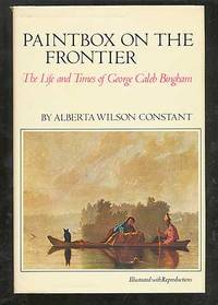image of Paintbox on the Frontier: The Life and Times of George Caleb Bingham