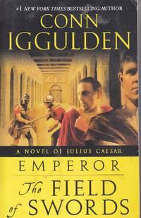 Emperor The Field of Swords: a Novel of Julius Caesar