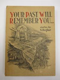 YOUR PAST WILL REMEMBER YOU... [SIGNED PRESENTATION COPY]