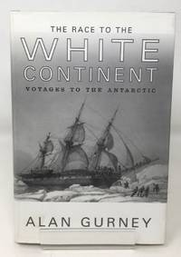 image of The Race to the White Continent: Voyages to the Antarctic