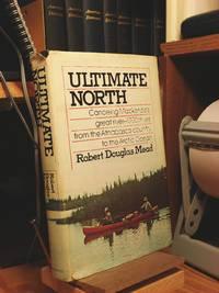 Ultimate North: Canoeing Mackenzie's Great River