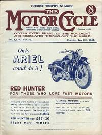 Motor Cycling [Magazine] Covers Every Phase of the Movement and Circulates Throughout the World. Tourist Trophy Number. Volume 50. No. 1,575. June 15th, 1933