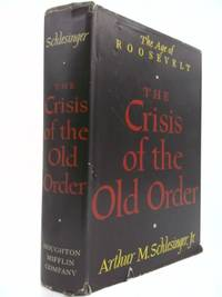 The age of Roosevelt: the crisis of the old order 1919 1933