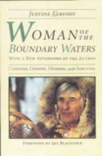 Woman of the Boundary Waters : Canoeing  Guiding  Mushing  and Surviving
