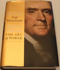 Thomas Jefferson: The Art of Power by Jon Meacham - Signed First Edition - 2012-11-13 - from D and M Books (SKU: 154)