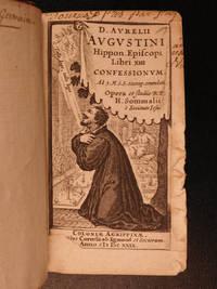 D. Aurelii Augustini ... Libri XIII confessionum Ad 3 m. s. s. exemp. emendati opera et studio...