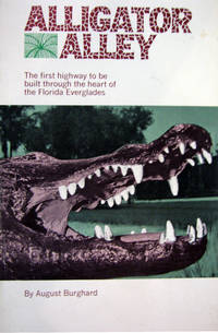 Alligator Alley: The first highway to be built through the heart of the Florida Everglades