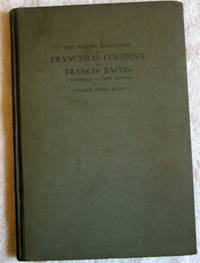 The Hidden Signatures of Francesco Colonna and Francis Bacon - A Comparison of their Methods, with the Evidence of Marston and Hall that Bacon was the Author of Venus and Adonis