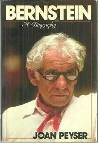 BERNSTEIN A Biography, Peyser, Joan