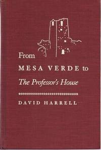 FROM MESA VERDE TO THE PROFESSOR'S HOUSE
