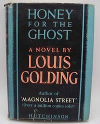 Honey for the Ghost: A Novel