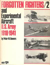 Forgotten Fighters/2 and Experimental Aircraft U.S. Army 1918 - 1941