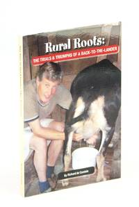Rural Roots: The Trials and Triumphs of a Back-to-the-Lander