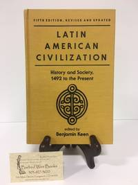 Latin American Civilization: History and Society, 1492 to the Present