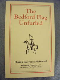 The Bedford Flag Unfurled