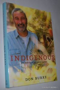 INDIGENOUS : The Making of a Native Garden
