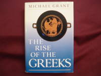 The Rise of the Greeks. by  Michael Grant - Hardcover - 1988. - from BookMine and Biblio.com