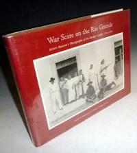 War Scare on the Rio Grande: Robert Runyon's Photographs on the Border Conflict, 1913-1916