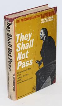They shall not pass; the autobiography of La Passionara
