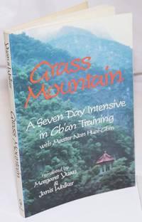 Grass Mountain; A Seven Day Intensive in Ch'an Training with Master Nan Huai-Chin. Translated by Margaret Yuan (Liu Yu-hung) and Janis Walker