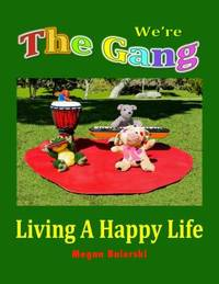 We're The Gang Living A Happy Life