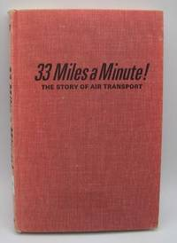 image of 33 Miles a Minute! The Story of Air Tranport