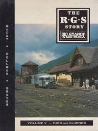 The R.G.S Story Rio Grande Southern (Volume V) Rico and the Mines
