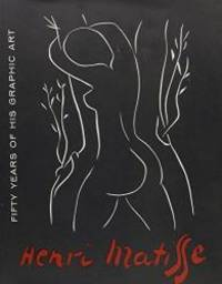 Matisse Fifty Years of His Graphic Art