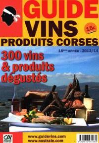 Guide vins produits corses / 300 vins produits dégustés