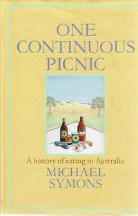 One Continuous Picnic: A History Of Eating In Australia