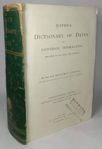 HAYDN'S DICTIONARY OF DATES AND UNIVERSAL INFORMATION