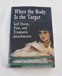 When the Body Is the Target: SelfHarm, Pain, and Traumatic Attachments
