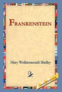 Frankenstein by Mary Wollstonecraft Shelley - Hardcover - 2005-07-01 - from Books Express (SKU: 1421806614)