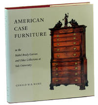 American Case Furniture in the Mabel Brady Garvan and Other Collections at Yale