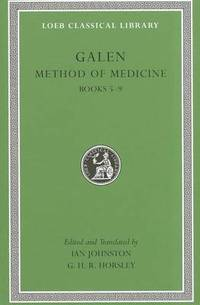 Method of Medicine: v. II, Bks. 5-9 by Galen - Hardcover - from The Saint Bookstore (SKU: A9780674996793)